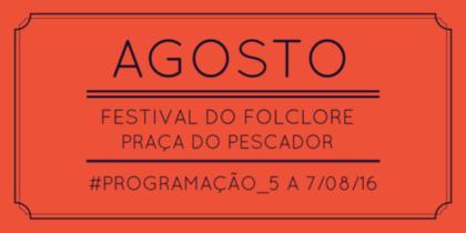 PROGRAMAÇÃO DO FESTIVAL DO FOLCLORE 2016 – 5 a 7 de agosto