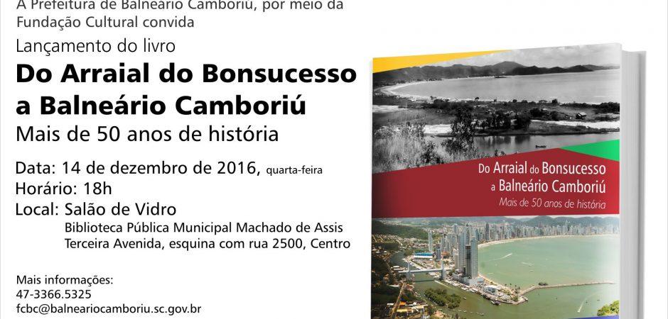 """Livro """"Do Arraial do Bonsucesso a Balneário Camboriú – Mais de 50 anos de História"""" será lançado nesta quarta (14) na Biblioteca Pública"""