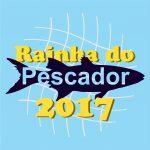 Inscrições abertas para o concurso Rainha do Pescador