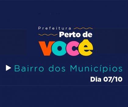 Bairro dos Municípios receberá a terceira edição do Prefeitura Perto de Você