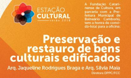 Oficina: Patrimônio Cultural Catarinense, preservação e restauro de bens culturais edificados.