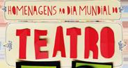 Hoje é o Dia Mundial do Teatro e o Dia Nacional do Circo