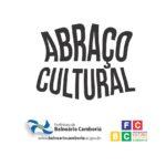 Abraço Cultural reúne mais de 30 atrações para comemorar os 52 anos de Balneário Camboriú