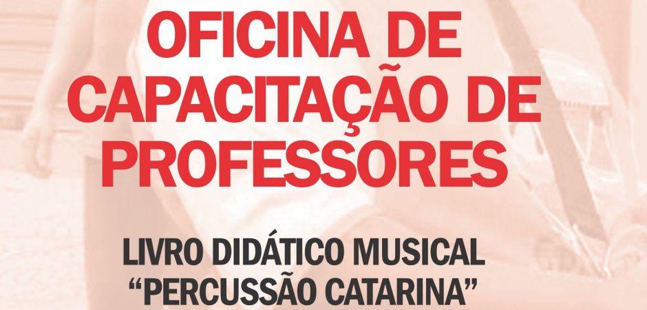 """Estão abertas as inscrições para oficina de capacitação de professores para o uso do livro didático musical """"Percussão Catarina"""""""