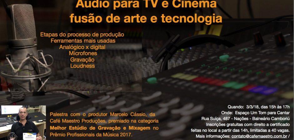 Neste sábado tem palestra sobre áudio para TV e cinema