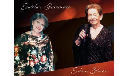 Cantoras Eulina Silveira e Eudolice Guimarães apresentam espetáculo no Teatro Municipal no sábado