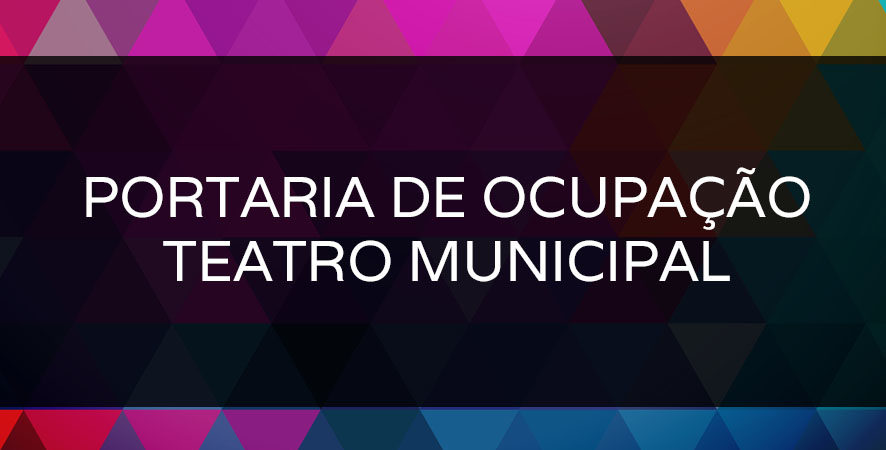 Portaria de ocupação do Teatro Municipal 2019/2020