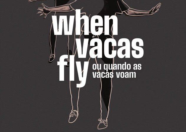 LIC: espetáculo teatral When vacas fly estreia no fim de semana