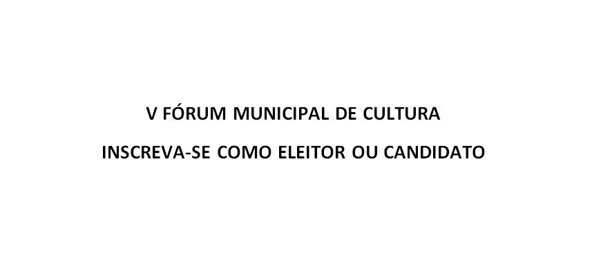 Participe do V Fórum Municipal de Cultura – inscrições prorrogadas até 06/10/2020
