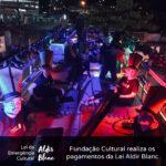 Fundação Cultural realiza os pagamentos da Lei Aldir Blanc