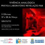 Vivência analógica – Prática laboratório revelação P&B – Lei Aldir Blanc