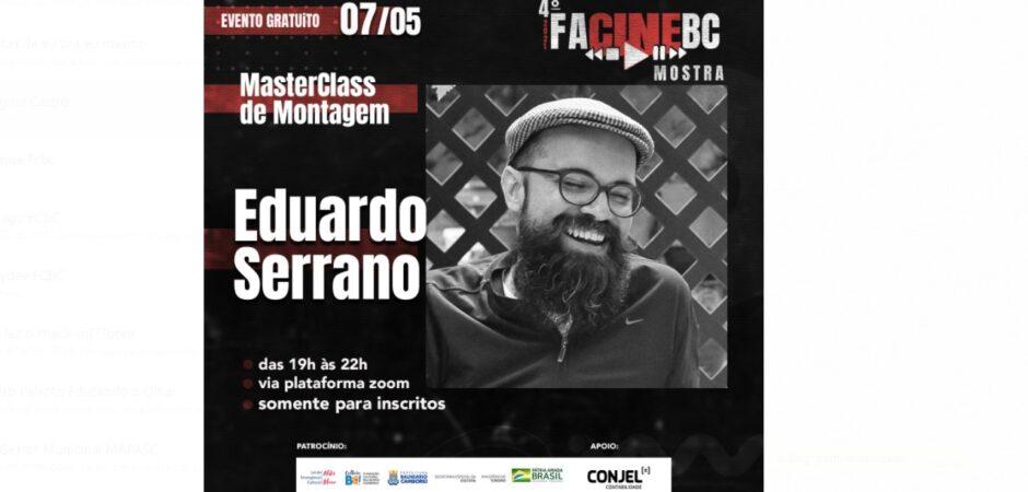 O FacineBC chega a sua última ação, a MasterClass de Montagem com EDUARDO SERRANO.