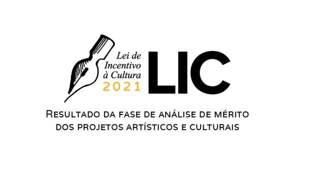 LIC 2021 – resultado da fase de análise de mérito dos projetos artísticos e culturais
