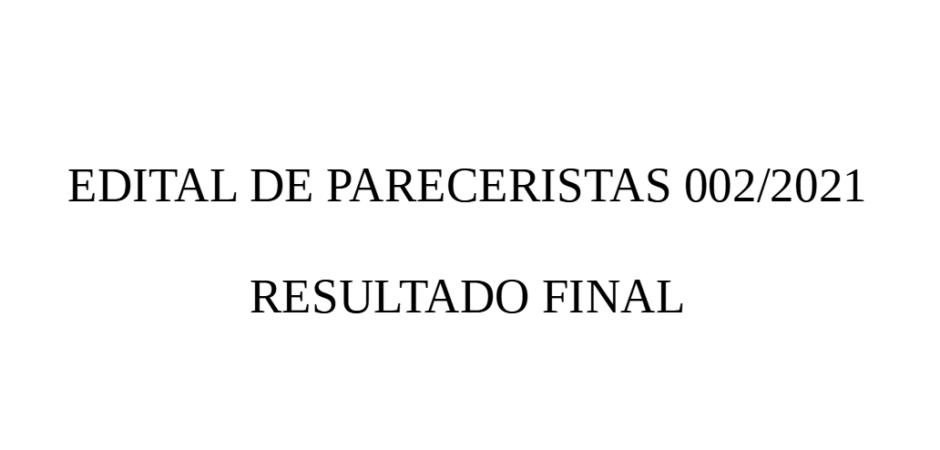 Credenciamento de Pareceristas – Edital 002/2021 – Resultado Final